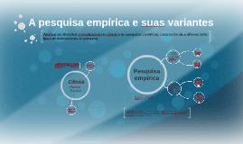 A pesquisa empírica e suas variantes