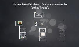 Copy of Mejoramiento Del Manejo De Almacenamiento En Textiles Tinoko