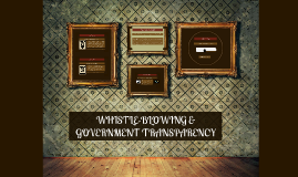 Whistle-blowing & Government Transparency