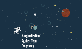 Marginalization Against Teen Pregnancy