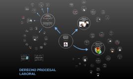 Copy of Derecho Procesal Laboral