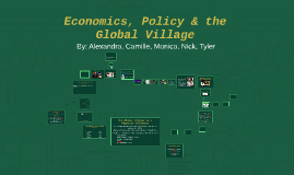 Economics, Policy & the Global Village
