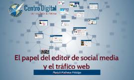 El papel del editor de social media en derivar tráfico a la