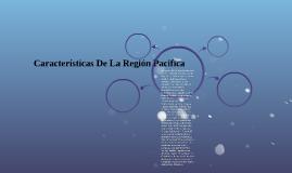 Características De La Región Pacifica