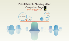 Fatal Defect: Killer Computer Bugs
