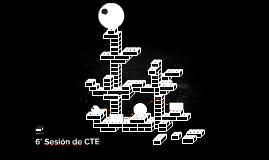 6° Sesión de CTE