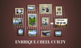ENRRIQUE CREEL CUILTY