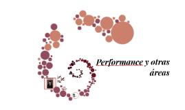 Performance y otras áreas