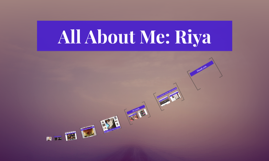 All About Me: Riya