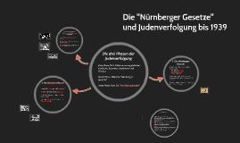 Copy of Nürnberger Gesetze und Judenverfolgung bis 1939