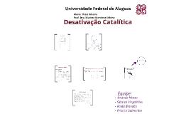 Copy of Desativação Catalítica