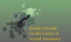 Beside oneself on the limits of sexuality