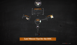 Last Minute Tips for the EOC