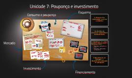 Copy of Unidade 7: POUPANÇA E INVESTIMENTO