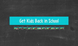 Get Kids Back in School