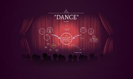 """""""DANCE"""""""