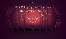 How VHS progress to Blue Ray