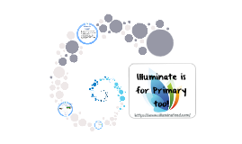 (Part 2) Illuminate is for Primary too!
