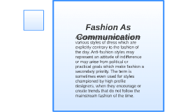 Anti-fashion is an umbrella term for various styles of dress