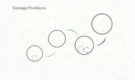 Copy of Teenage Problems