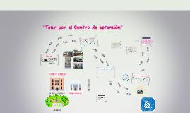 """Tour por el Centro de extensión"""