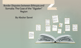 "Border Disputes between Ethiopia and Somalia: The Case of the ""Ogaden"" Region"
