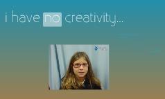 i have no creativity...