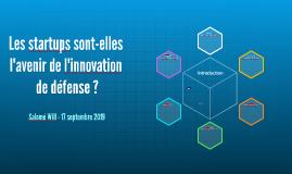 Les startups sont-elles l'avenir de l'innovation de défense