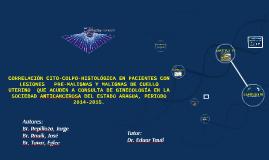 CORRELACIÓN CITO-COLPO-HISTOLÓGICA EN PACIENTES CON LESIONES