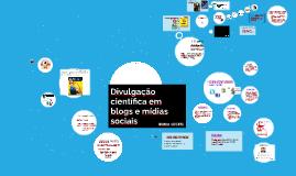 Mídias sociais e blogs para divulgar ciência