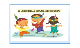 EL MENOR EN LAS COMUNIDADES INDIGENAS