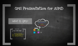 ASMD-QMS Presentation: Overview