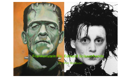 frankenstein vs edward scissorhands Film analysis edward scissorhands  but it is hard for edward to find his place within the superficial harmony and uniformity of suburbia and so later on we.