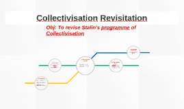 Collectivisation ReRevision