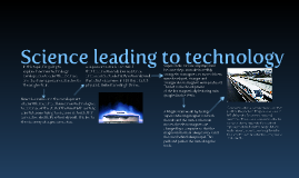 Science leading to technology
