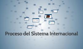 Proceso del Sistema Internacional
