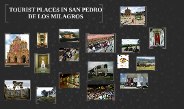 TOURIST PLACES IN SAN PEDRO DE LOS MILAGROS
