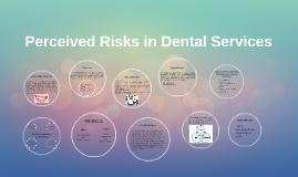 Perceived Risks in Dental Services