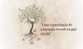 """""""Uma experiência de educação sexual na pré-escola"""""""