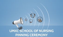 UMKC SoNHS PINNING CEREMONY