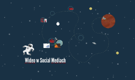 Wideo w Social Mediach