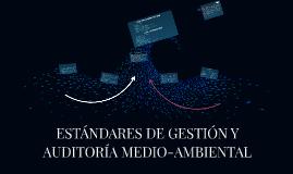 ESTÁNDARES DE GESTIÓN Y AUDITORÍA MEDIO-AMBIENTAL