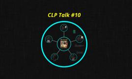 CLP Talk #10