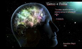 ''Genio e Follia''