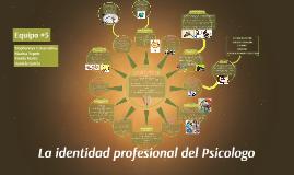 Copy of La identidad profesional del Psicologo
