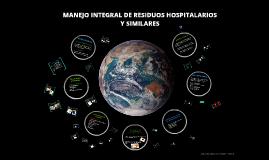 Copia de MANEJO INEGRAL DE RESIDUOS HOSPITALARIOS Y SIMILARES