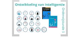 Ontwikkeling van intelligentie - Onderwijskunde 3