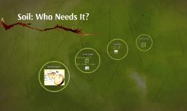Soil: Who Needs It?