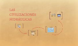 LAS CIVILIZACIONES HIDRAULICAS