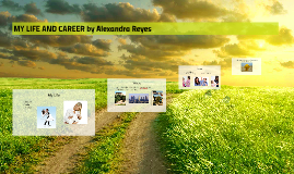 MY LIFE AND CAREER by Alexandra Reyes